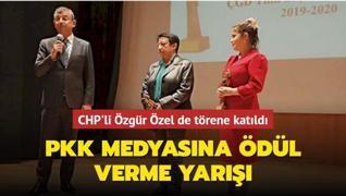 CHP'li Özgür Özel'in katıldığı törende PKK medyasına ödül verme yarışı