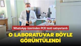 WhatsApp üzerinden PCR testi satıyorlardı: O laboratuvar böyle görüntülendi...