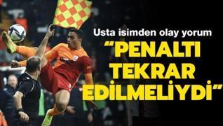 'Galatasaray'ın penaltısı tekrarlanmalıydı'