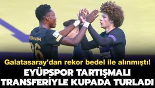 Eyüpspor'un tartışmalı transferi turu getirdi! G.Saray'dan rekor bedelle...
