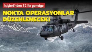 İçişleri'nden 32 ile genelge: Nokta operasyonlar düzenlenecek
