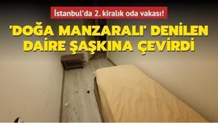 İstanbul'da 2. kiralık oda vakası! 'Doğa manzaralı' denilen daire şaşkına çevirdi