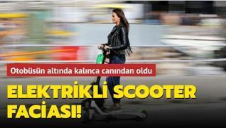İstanbul'da elektrikli scooter faciası! İETT otobüsünün altında kalınca canından oldu