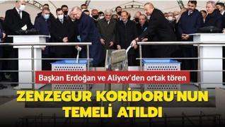 Zenzegur Koridoru'nun temeli atıldı... Başkan Erdoğan ve Haydar Aliyev törene katıldı