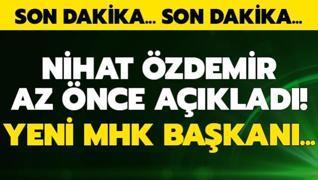 Nihat Özdemir az önce açıkladı! Yeni MHK başkanı...