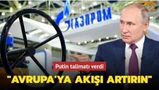 Putin'den Gazprom'a talimat: Avrupa'ya akışı artırın