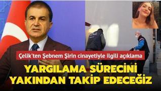 AK Parti Sözcüsü Çelik'ten Şebnem Şirin cinayetiyle ilgili açıklama