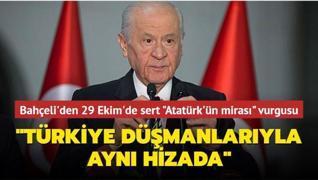 Bahçeli'den 29 Ekim'de sert 'Atatürk'ün mirası' vurgusu