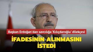 Başkan Erdoğan 'siyasi cinayet' soruşturmasında Kılıçdaroğlu'nun ifadesinin alınmasını istedi