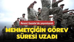 Resmi Gazete'de yayımlandı: Mehmetçiğin görev süresi uzadı