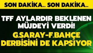 TFF aylardır beklenen müjdeyi verdi! Galatasaray-Fenerbahçe derbisini kapsıyor!