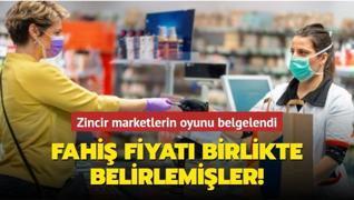 Zincir marketlerin 'fahiş fiyat' oyunu belgelendi: Birlikte belirlemişler!