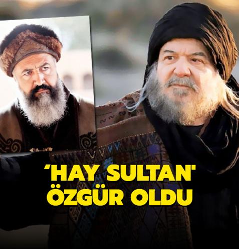 'Hay Sultan' Özgür oldu