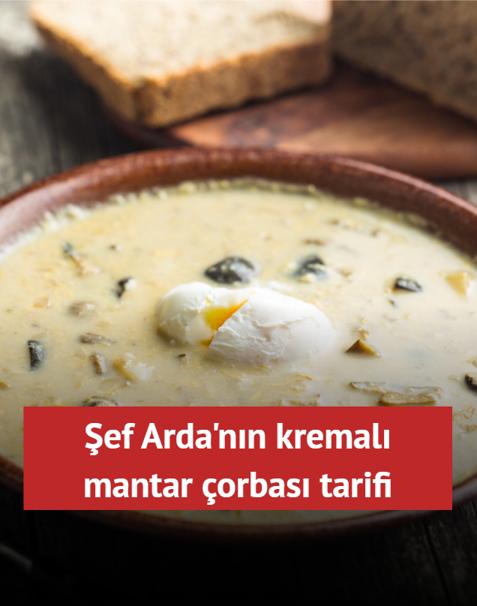 Şef Arda'nın kremalı mantar çorbası tarifi