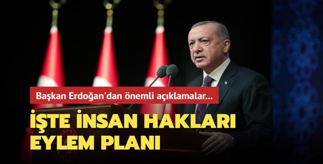 Başkan Erdoğan'dan önemlli açıklamalar... İşte İnsan Hakları Eylem Planı...