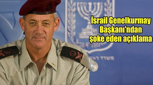 İsrail Genelkurmay Başkanı'ndan şoke eden açıklama