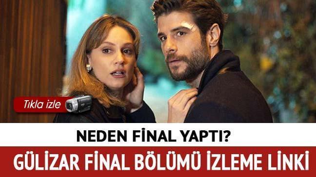 """Gülizar son bölüm neden final yaptı"""" Gülizar 10. Final bölüm izle Kanal D'de"""