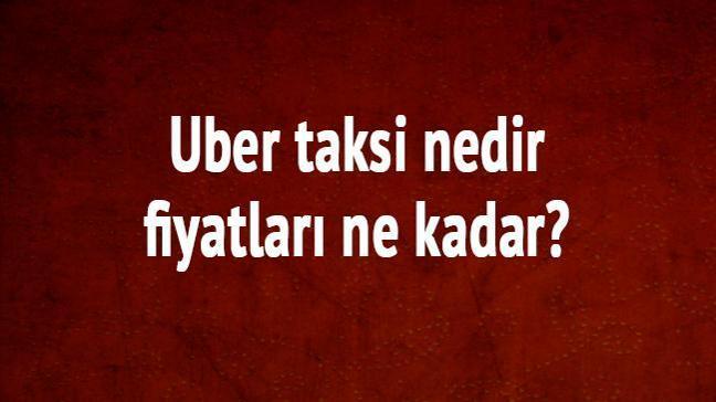 """Uber taksi nedir Uber taksi fiyatları kaç TL"""" Uber nasıl kullanılır"""""""