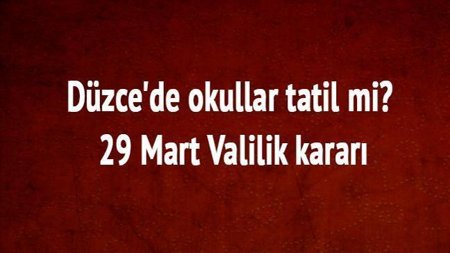 Düzce'de okullar tatil mi 29 Mart Valilik kararı