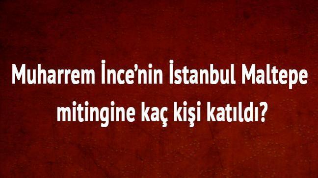"""Muharrem İnce İstanbul Maltepe mitingine  kaç kişi vardı, kaç kişi katıldı"""" CHP adayı"""