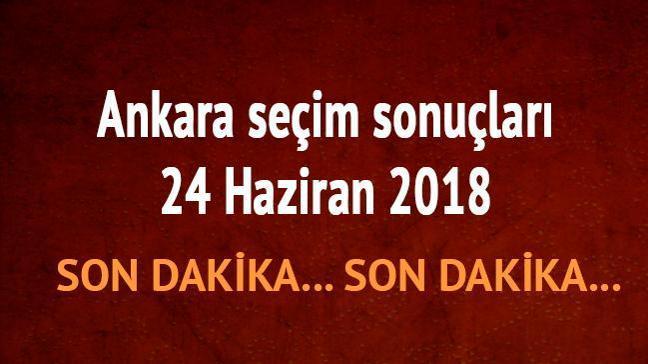24 Haziran 2018 Ankara seçim sonuçları Ankara son dakika cumhurbaşkanı seçim sonucu oy oranları