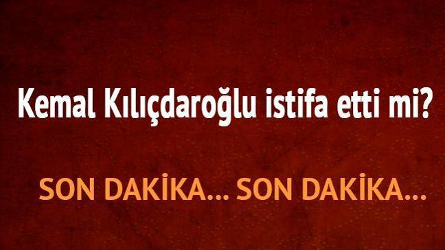 Kemal Kılıçdaroğlu CHP Genel Başkanı son dakika istifa etti mi, Kemal Kılıçdaroğlu kimdir nereli