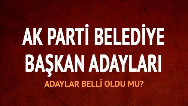 AK Parti belediye başkan adayları açıklanıyor