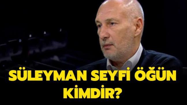 """Süleyman Seyfi Öğün kimdir"""""""