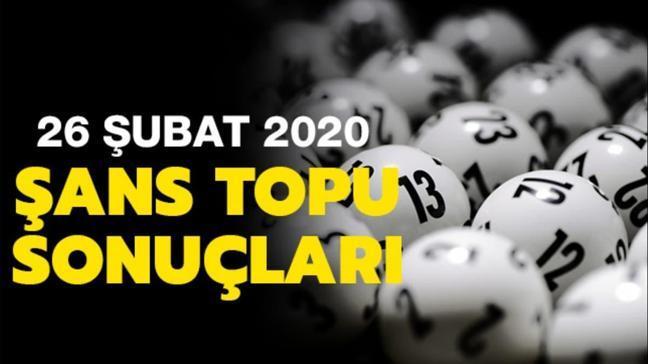 Şans Topu sonuçları 26 Şubat 2020