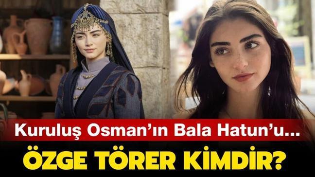 """Kuruluş Osman'ın Bala Hatun'u Özge Törer kimdir"""" Özge Törer nereli, kaç yaşında"""""""