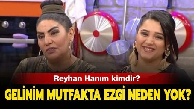"""Gelinim Mutfakta Reyhan Hanım kimdir"""""""