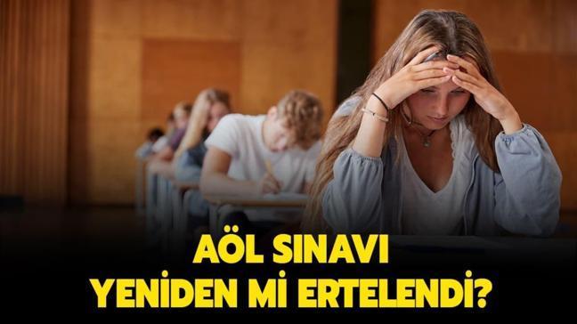 """AÖL sınav tarihi tekrar ertelendi mi"""""""