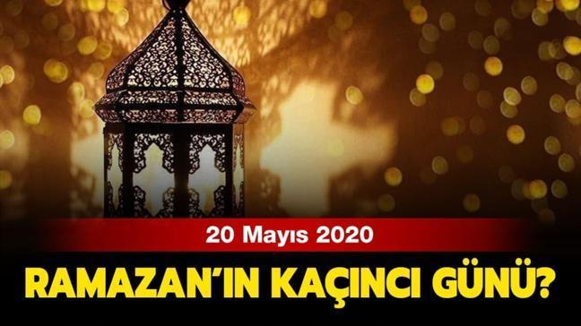 """Bugün Ramazan'ın kaçıncı günü 20 Mayıs 2020"""""""