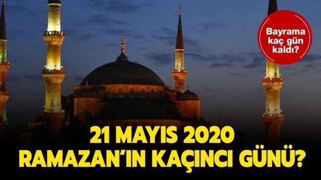 """21 Mayıs 2020 bugün orucun kaçıncı günü"""""""