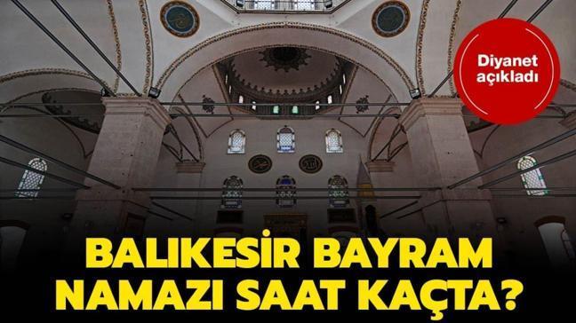 """Balıkesir bayram namazı ve kuşluk vakti 2020! Balıkesir bayram namazı saat kaçta"""""""