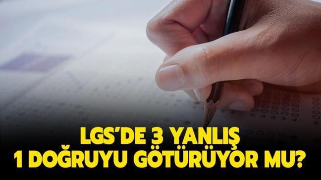 """LGS net ve puan hesaplama nasıl yapılır"""" LGS'de 3 yanlış 1 doğruyu götürüyor mu"""""""