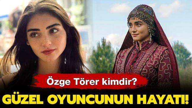 """Kuruluş Osman'ın yıldızı Özge Törer kimdir"""" Özge Törer kaç yaşında ve aslen nereli"""""""
