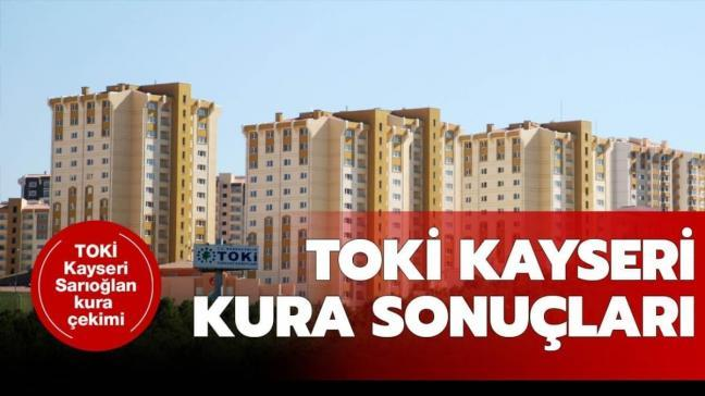 TOKİ Kayseri kura sonuçları açıklandı! TOKİ Kayseri Sarıoğlan kura sonuçları isim listesi...