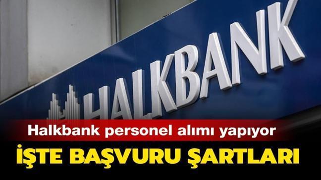 """Halkbank 2020 personel alımı ne zaman""""  Halkbank personel alım şartları nelerdir"""""""