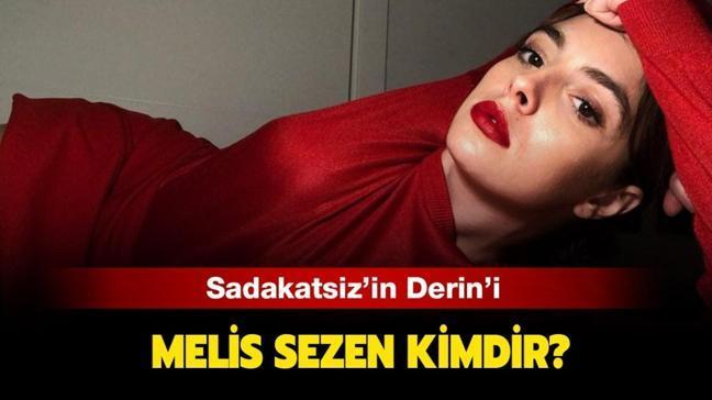 """Melis Sezen hangi dizilerde oynadı"""" Sadakatsiz'in Derin'i Melis Sezen kimdir, kaç yaşında"""""""