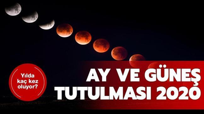 """Ay tutulması yılda ortalama kaç kez olur"""" Güneş ve ay tutulması 2020 ne zaman"""""""