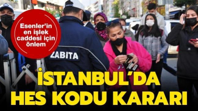Son dakika haberi... İstanbul'da HES kodu kararı: Esenler'in en işlek caddesi için yeni önlem alındı