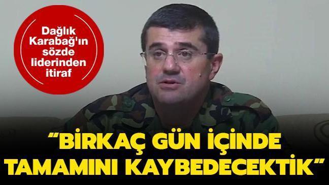 Sözde lider Arayik Harutyunyan itiraf etti: Karabağ'ın tamamını kaybedecektik