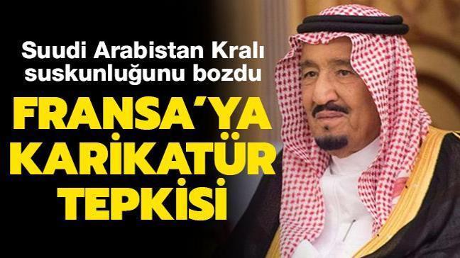 Suudi Arabistan Kralı Selman suskunluğunu bozdu: Fransa'ya karikatür tepkisi