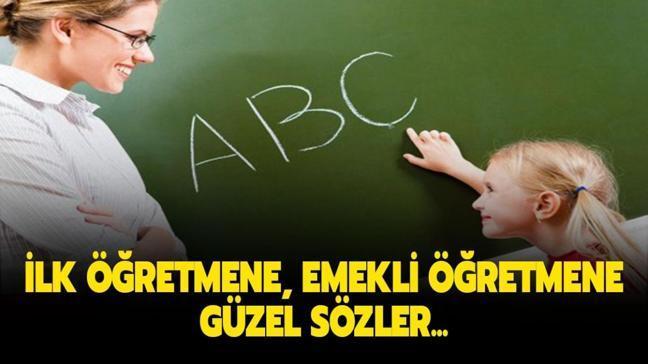 """İlk öğretmene, eski öğretmene, emekli öğretmene güzel sözler! İyi bir öğretmene rastlamak sözü nasıl"""""""