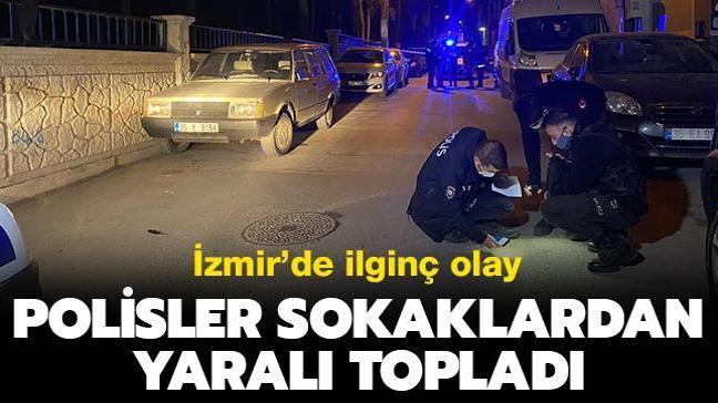 İzmir'de ilginç olay: Polisler sokaklardan yaralı topladı