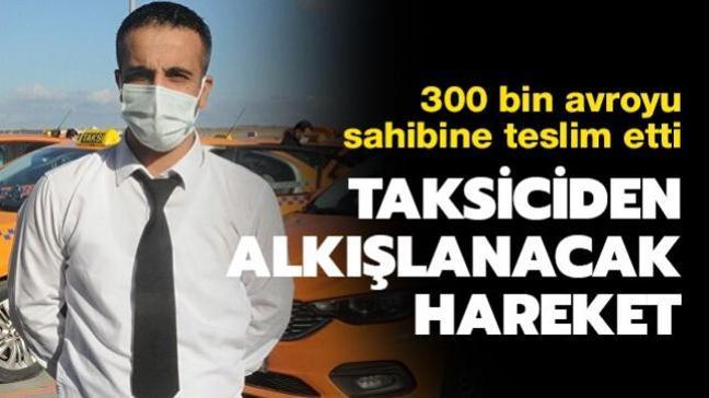 Taksiciden alkışlanacak hareket: Aracında unutulan 300 bin avroyu sahibine teslim etti