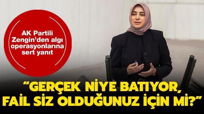 """AK Partili Zengin'den algı operasyonlarına sert yanıt: Gerçek niye batıyor, fail siz olduğunuz için mi"""""""