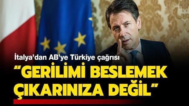 İtalya'dan AB'ye Türkiye çağrısı: Gerilimi beslemek çıkarınıza değil