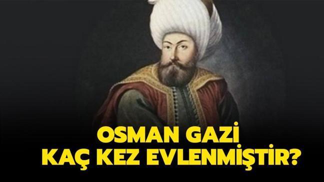 """Osman Gazi kaç kez evlendi, kaç çocuğu var"""" Osman Gazi eşleri ve çocukları kimdir"""""""